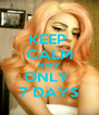 KEEP  CALM MARY ONLY  7 DAYS - Personalised Poster A4 size