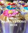 KEEP CALM MARY WILL  ALWAYS LOVE ROX - Personalised Poster A4 size