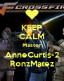 KEEP CALM Master AnneCurtis-2 RonzMatez - Personalised Poster A4 size