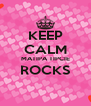 KEEP CALM MATIPA TIPCIE ROCKS  - Personalised Poster A4 size