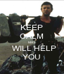 KEEP CALM MAX    WILL HELP  YOU - Personalised Poster A4 size