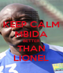 KEEP CALM MBIDA BETTER THAN LIONEL - Personalised Poster A4 size