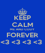 KEEP CALM ME AND CODY FOREVER <3 <3 <3 <3  - Personalised Poster A4 size