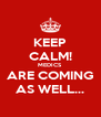 KEEP CALM! MEDICS ARE COMING AS WELL... - Personalised Poster A4 size