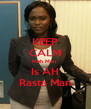 KEEP CALM Meh Man  Is AH Rasta Man - Personalised Poster A4 size