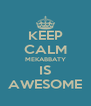 KEEP CALM MEKABBATY IS AWESOME - Personalised Poster A4 size
