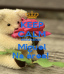 KEEP CALM MENINAS!!!  Miguel Na área!  - Personalised Poster A4 size