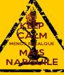 KEEP CALM MENOS RECALQUE MAIS NARGUILE - Personalised Poster A4 size