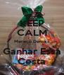 KEEP CALM Mereço Demais Ganhar Essa Cesta - Personalised Poster A4 size