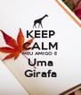 KEEP CALM MEU AMIGO É Uma Girafa - Personalised Poster A4 size