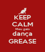 KEEP CALM Meu gato dança GREASE - Personalised Poster A4 size