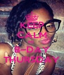 KEEP CALM MI  B~DAY THURSDAY - Personalised Poster A4 size