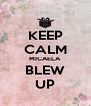 KEEP CALM MICAELA BLEW UP - Personalised Poster A4 size