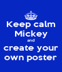 Keep calm Mickey and create your own poster - Personalised Poster A4 size