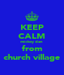 KEEP CALM mickey dan from church village - Personalised Poster A4 size