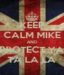 KEEP CALM MIKE AND PROTECT YA TA LA LA - Personalised Poster A4 size