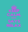 KEEP CALM, MIMI SAYS RELAX - Personalised Poster A4 size