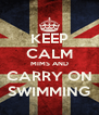 KEEP CALM MIMS AND CARRY ON SWIMMING - Personalised Poster A4 size
