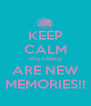 KEEP CALM MISTAKES ARE NEW MEMORIES!! - Personalised Poster A4 size