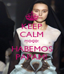 KEEP CALM MOÇO! HABEMOS PAPAM! - Personalised Poster A4 size