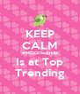 """KEEP CALM """"#MODIfiedIndia"""" Is at Top Trending - Personalised Poster A4 size"""