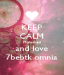 KEEP CALM Mohamed and love 7bebtk omnia - Personalised Poster A4 size