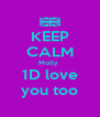 KEEP CALM Molly  1D love you too - Personalised Poster A4 size