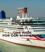 KEEP  CALM MOM & DAD ONLY ONE WEEK FOR OUR MINI CRUISE - Personalised Poster A4 size