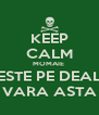 KEEP CALM MOMAIE  ESTE PE DEAL VARA ASTA - Personalised Poster A4 size