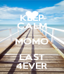 KEEP CALM MOMO LAST 4EVER - Personalised Poster A4 size