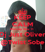 KEEP CALM Monday Nov 11  Dj Just Oliver @Twist Sobe - Personalised Poster A4 size