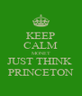 KEEP CALM MONET JUST THINK  PRINCETON - Personalised Poster A4 size