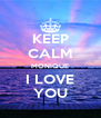 KEEP CALM MONIQUE I LOVE YOU - Personalised Poster A4 size