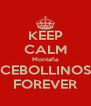 KEEP CALM Montaña CEBOLLINOS FOREVER - Personalised Poster A4 size