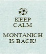 KEEP CALM ... MONTANICH IS BACK! - Personalised Poster A4 size