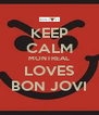 KEEP CALM MONTREAL LOVES BON JOVI - Personalised Poster A4 size
