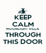 KEEP CALM MOONLIGHT VILLA THROUGH THIS DOOR - Personalised Poster A4 size