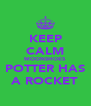 KEEP CALM MOONSHOES POTTER HAS A ROCKET - Personalised Poster A4 size