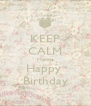 KEEP CALM Morine Happy  Birthday - Personalised Poster A4 size