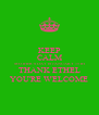 KEEP CALM MOTHER'S DAY IS JANUARY 15TH THANK ETHEL YOU'RE WELCOME - Personalised Poster A4 size