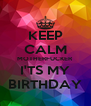 KEEP CALM MOTHERFUCKER I'TS MY BIRTHDAY - Personalised Poster A4 size