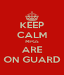 KEEP CALM MPGS ARE ON GUARD - Personalised Poster A4 size