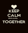 KEEP CALM MPR & KS    TOGETHER  - Personalised Poster A4 size