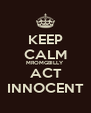 KEEP CALM MROMGBILLY  ACT   INNOCENT  - Personalised Poster A4 size
