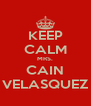KEEP CALM MRS. CAIN VELASQUEZ - Personalised Poster A4 size