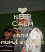 KEEP CALM Muhd taufiq and nurul asyiqin - Personalised Poster A4 size