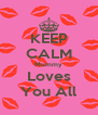 KEEP CALM Mummy Loves You All - Personalised Poster A4 size