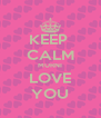 KEEP  CALM MURNI LOVE YOU - Personalised Poster A4 size