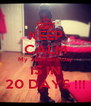 KEEP CALM My 20th Birthday IS IN 20 DAYS !!! - Personalised Poster A4 size