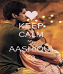 KEEP CALM My  AASHIQUI <3  - Personalised Poster A4 size